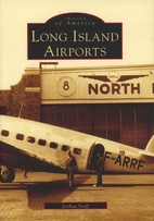 Long Island airports by Joshua Stoff