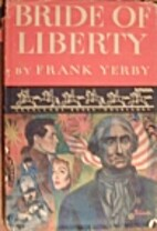 Bride of Liberty by Frank Yerby