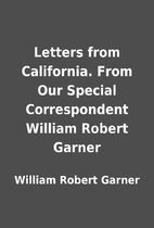 Letters from California. From Our Special…