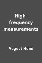 High-frequency measurements by August Hund
