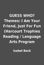 GUESS WHO? Themes: I Am Your Friend, Just…