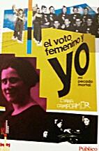 El voto femenino y yo by Clara Campoamor