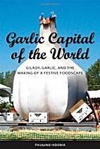 Gilroy Garlic Festival Garlic lovers'…