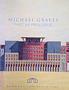 Michael Graves. Past As Prologue. October…