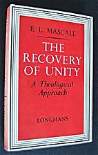 The recovery of unity; a theological…