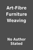 Art-Fibre Furniture Weaving by No Author…