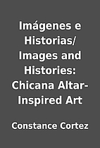 Imágenes e Historias/ Images and Histories:…