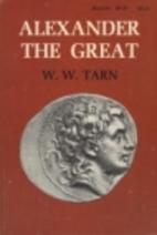Alexander the Great by W. W. Tarn