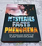 Mysteries, facts, phenomena : 200 intriguing…