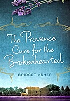 The Provence Cure for the Brokenhearted: A…