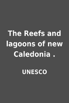 The Reefs and lagoons of new Caledonia . by…
