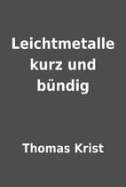 Leichtmetalle kurz und bündig by Thomas…