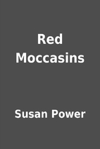 Red Moccasins by Susan Power
