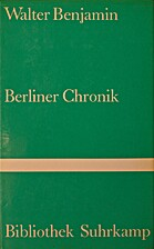 Berliner Chronik by Walter Benjamin