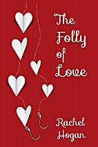 The Folly of Love (LA Love Series) by Rachel…