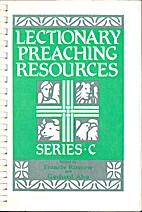 Lectionary Preaching Resources Series C by…