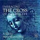 Embracing The Cross of Infertility [CD] by…