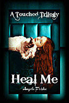 Heal Me: Teen Paranormal Romance (A Touched…