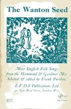 The Wanton Seed: More English Folk Songs…