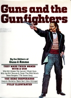 Guns and the Gunfighters by Guns and Ammo…