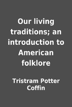 Our living traditions; an introduction to…