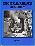 Industrial Railways of Seaham by Adrian…