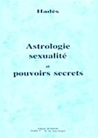 Astrologie : sexualité et pouvoirs secrets…