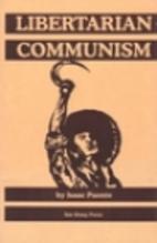 Libertarian Communism by Isaac Puente