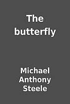 The butterfly by Michael Anthony Steele