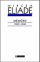 Memorii 1907-1960 by Mircea Eliade