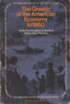 The growth of the American economy to 1860…