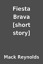 Fiesta Brava [short story] by Mack Reynolds