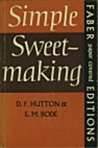 Simple Sweetmaking by D.F. Hutton