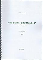 like a well ... older than God by Horatiu…