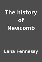 The history of Newcomb by Lana Fennessy