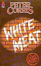 White Meat by Peter Corris
