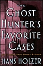 The Ghost Hunter's Favorite Cases by Hans…