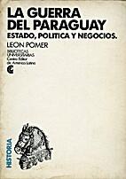 La guerra del Paraguay : estado, política y…