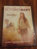 October Baby [2011 film] by Andrew Erwin