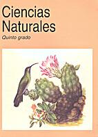 Ciencias Naturales Quinto grado by Ana…