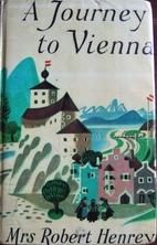 A Journey to Vienna by Mrs. Robert Henrey