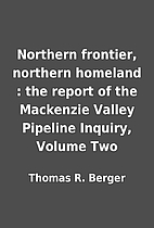 Northern frontier, northern homeland : the…