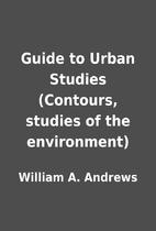 Guide to Urban Studies (Contours, studies of…