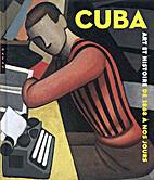 Cuba, art et histoire de 1868 à nos…