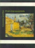 Cezanne and the Post Impressionists by…