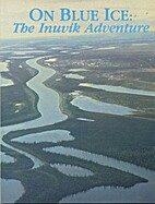 On blue ice : the Inuvik adventure by Jane…