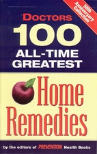 Doctors 100 All-Time Greatest Home Remedies…