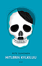 Hitlerin kylkiluu by Pete Suhonen
