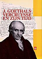 Jacques Goethals-Vercruysse en zijn tijd -…