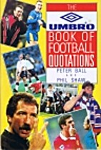 The Umbro Book of Football Quotations by…
